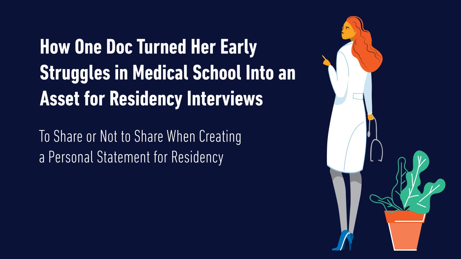 """Featured image for """"How One Doc Turned Her Early Struggles in Medical School Into an Asset for Residency Interviews"""""""